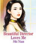 Beautiful Director Loves Me: Volume 1 (Volume 1 #1)