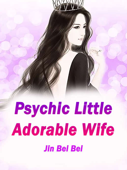 Psychic Little Adorable Wife: Volume 3 (Volume 3 #3)