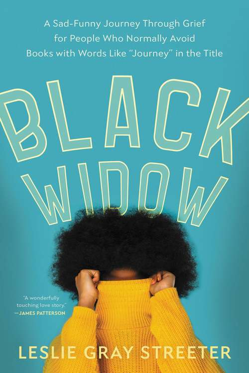 Black Widow: A Sad-Funny Journey Through Grief for People Who Normally Avoid Books with Words Like ¿Journey¿ in the Title