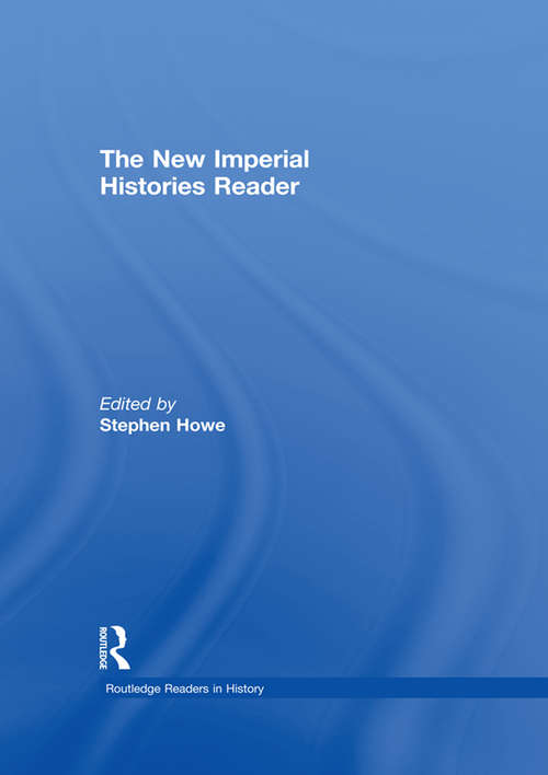 The New Imperial Histories Reader (Routledge Readers in History)