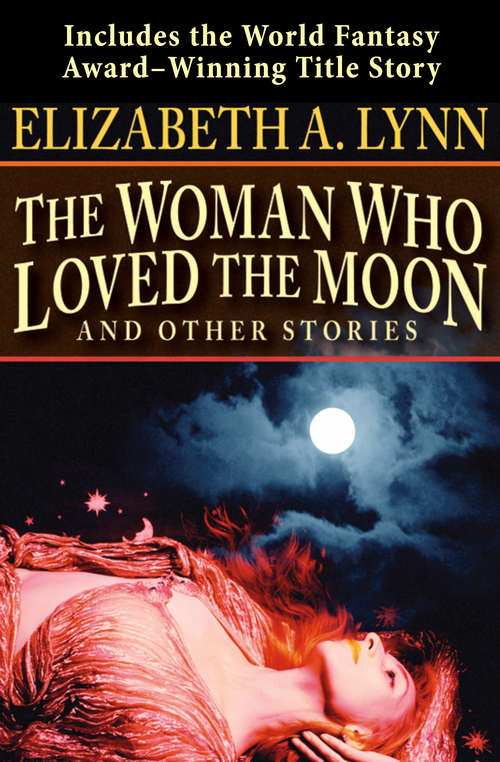 The Woman Who Loved the Moon: And Other Stories