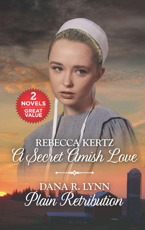 A Secret Amish Love and Plain Retribution: A Secret Amish Love\Plain Retribution (Women of Lancaster County)