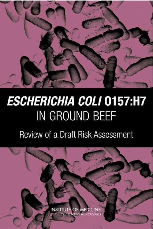 ESCHERICHIA COLI O157: Review of a Draft Risk Assessment