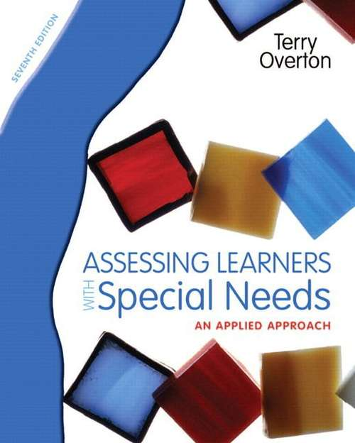 Assessing Learners With Special Needs: An Applied Approach (Seventh Edition)