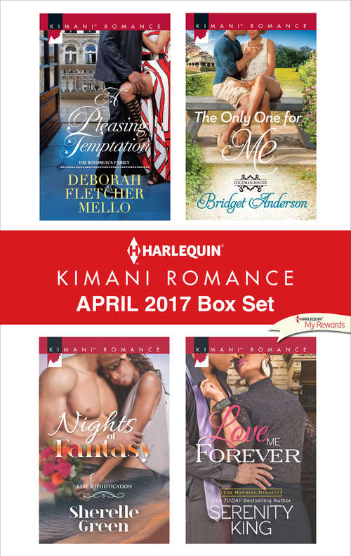 Harlequin Kimani Romance April 2017 Box Set: A Pleasing Temptation\Nights of Fantasy\The Only One for Me\Love Me Forever