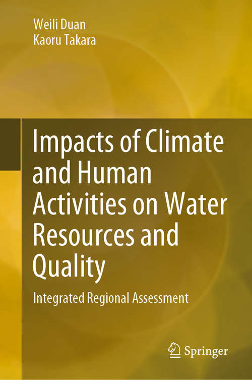 Impacts of Climate and Human Activities on Water Resources and Quality: Integrated Regional Assessment (Springer Geography Ser.)