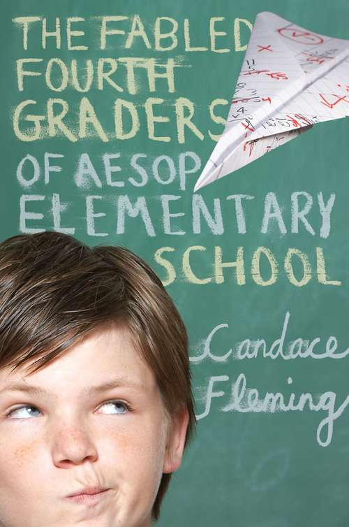 The Fabled Fourth Graders of Aesop Elementary School (Aesop Elementary School #1)