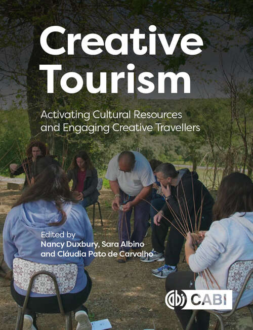 Creative Tourism: Activating Cultural Resources and Engaging Creative Travellers