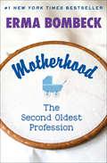 Motherhood: The Second Oldest Profession
