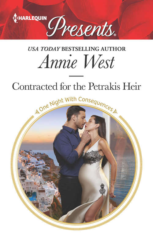 Contracted for the Petrakis Heir: Bound To The Sicilian's Bed (conveniently Wed!, Book 3) / Contracted For The Petrakis Heir (one Night With Consequences, Book 39) (One Night With Consequences Ser. #39)