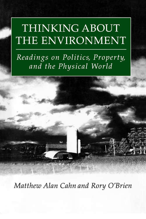 Thinking About the Environment: Readings on Politics, Property and the Physical World