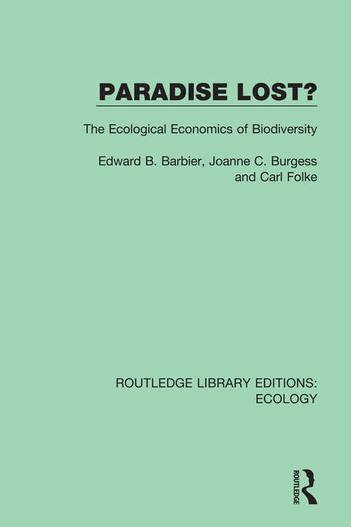 Paradise Lost?: The Ecological Economics of Biodiversity (Routledge Library Editions: Ecology #2)