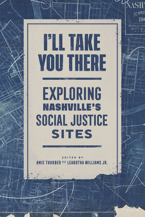 I'll Take You There: Exploring Nashville's Social Justice Sites