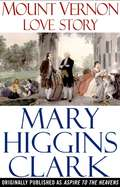 Mount Vernon Love Story: A Novel of George and Martha Washington