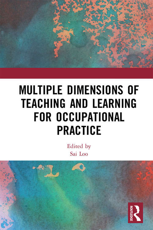 Multiple Dimensions of Teaching and Learning for Occupational Practice