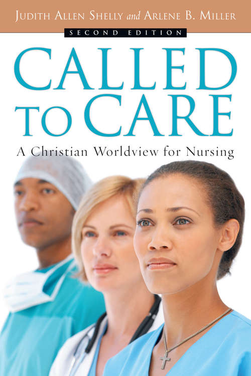 Called to Care: A Christian Worldview for Nursing
