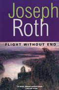 Flight Without End (Peter Owen Modern Classic Ser.)