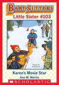 Karen's Movie Star (Baby-Sitters Little Sister #103)