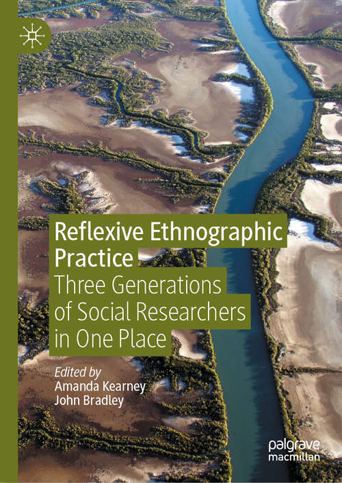 Reflexive Ethnographic Practice: Three Generations of Social Researchers in One Place