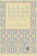 Early English Drama: An Anthology