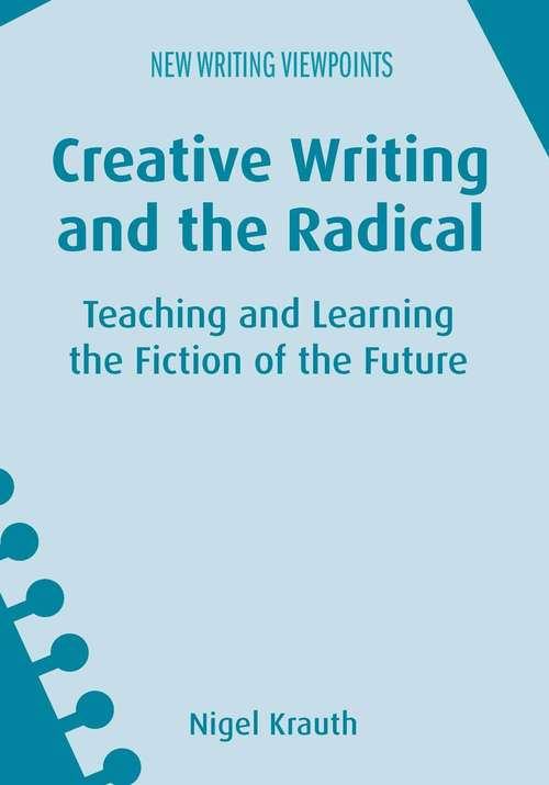 Creative Writing and the Radical: Teaching and Learning the Fiction of the Future