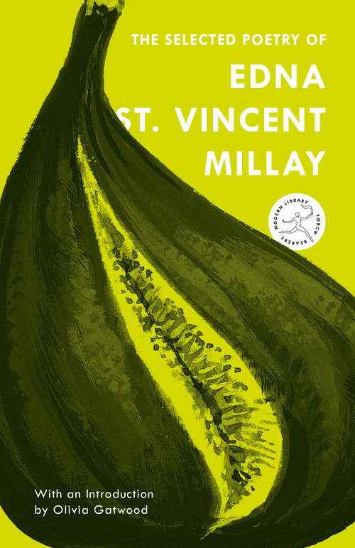 The Selected Poetry of Edna St. Vincent Millay (Modern Library Torchbearers)