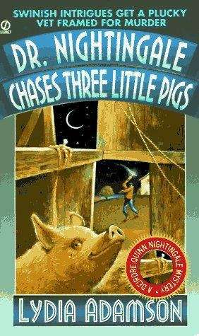 Dr. Nightingale Chases Three Little Pigs (A Deirdre Quinn Nightingale Mystery #6)