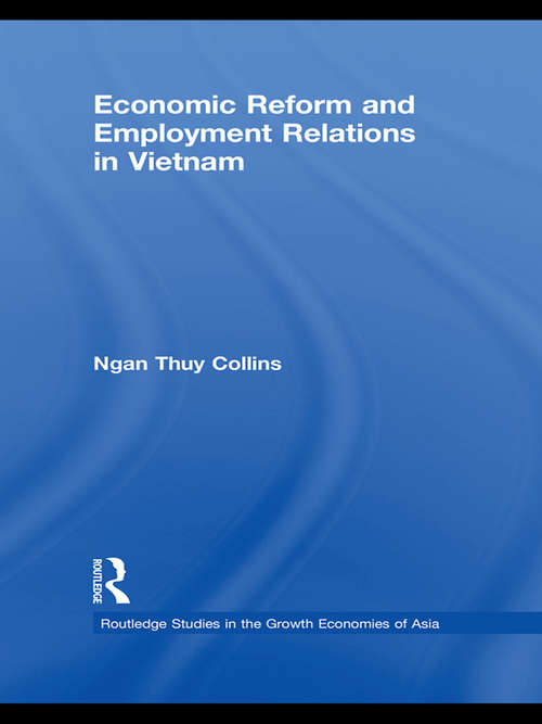 Economic Reform and Employment Relations in Vietnam (Routledge Studies in the Growth Economies of Asia)