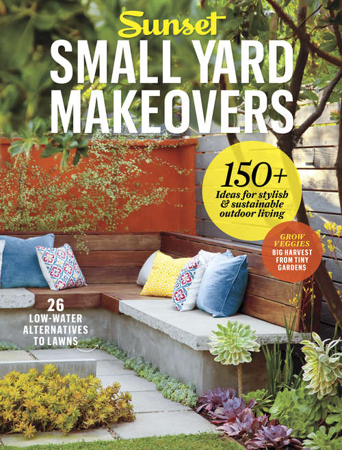 SUNSET Small Yard Makeovers (Sunset Special Issue Magazine)