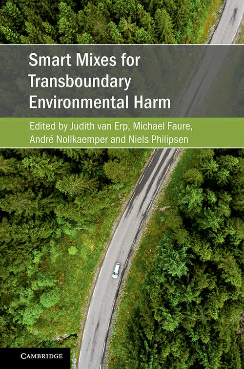 Smart Mixes for Transboundary Environmental Harm (Cambridge Studies on Environment, Energy and Natural Resources Governance)