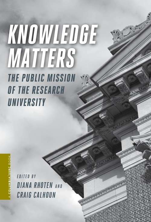 Knowledge Matters: The Public Mission of the Research University (A Columbia / SSRC Book)