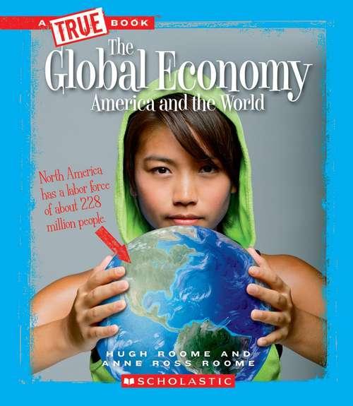 The Global Economy (True Books)