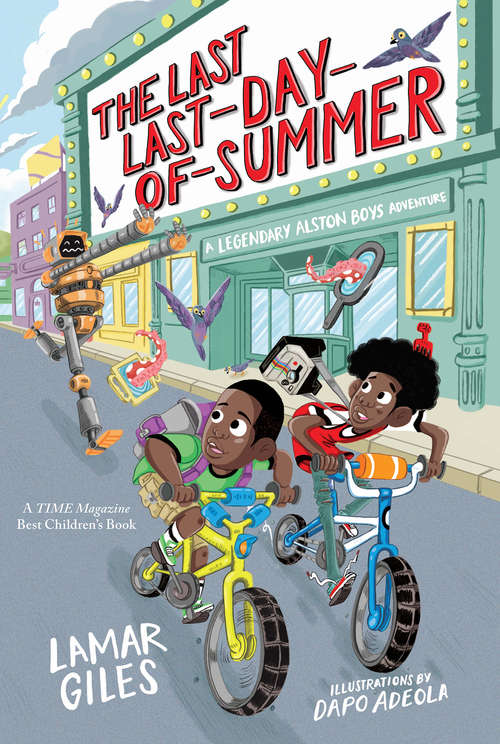 The Last Last-Day-of-Summer: A Legendary Alston Boys Adventure (A Legendary Alston Boys Adventure #1)