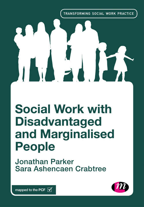 Social Work with Disadvantaged and Marginalised People (Transforming Social Work Practice Series)