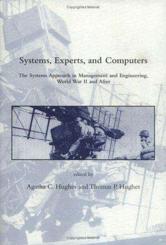 Systems, Experts and Computers: The Systems Approach in Management and Engineering, World War II and After