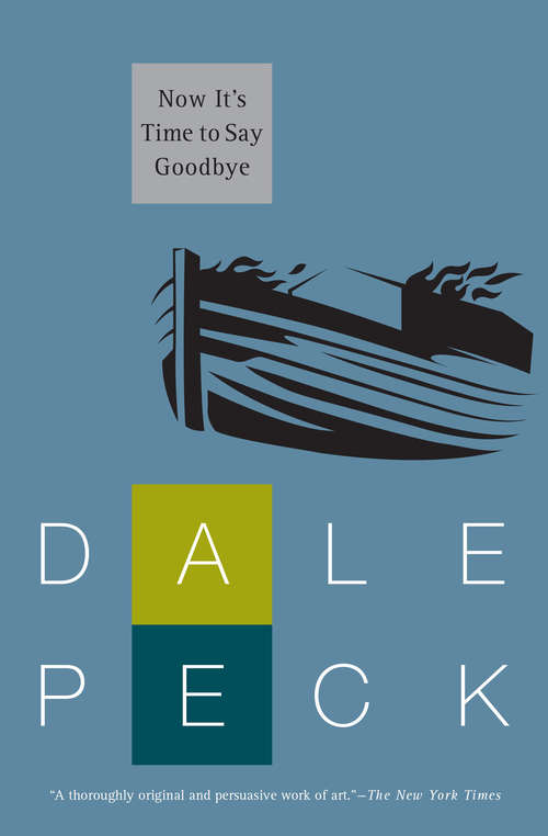 Now It's Time to Say Goodbye: A Novel