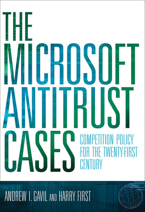 The Microsoft Antitrust Cases: Competition Policy for the Twenty-first Century (The\mit Press Ser.)