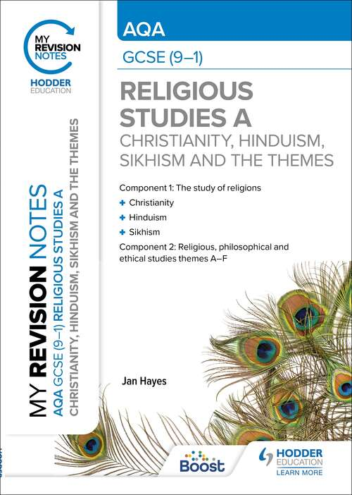 My Revision Notes: AQA GCSE (9-1) Religious Studies Specification A Christianity, Hinduism, Sikhism and the Religious, Philosophical and Ethical Themes