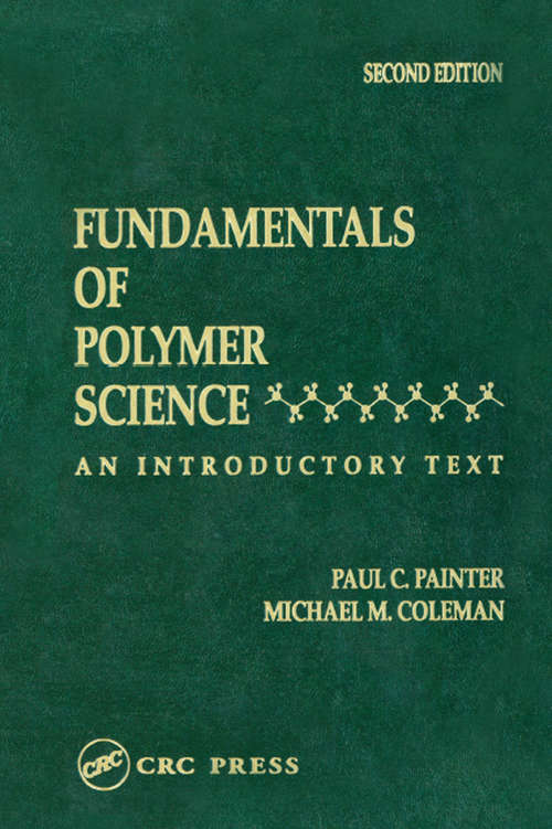 Fundamentals of Polymer Science: An Introductory Text, Second Edition
