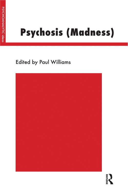 Psychosis (The\psychoanalytic Ideas Ser.)