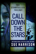 Call Down the Stars: Song Of The River, Cry Of The Wind, And Call Down The Stars (The Storyteller Trilogy #3)