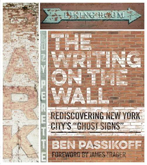 """The Writing on the Wall: Rediscovering New York City's """"Ghost Signs"""""""