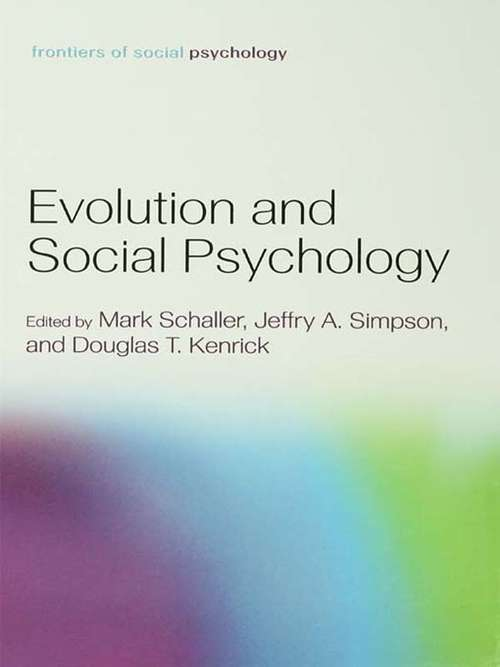 Evolution and Social Psychology (Frontiers of Social Psychology)