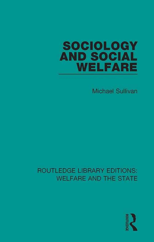 Sociology and Social Welfare (Routledge Library Editions: Welfare and the State #19)