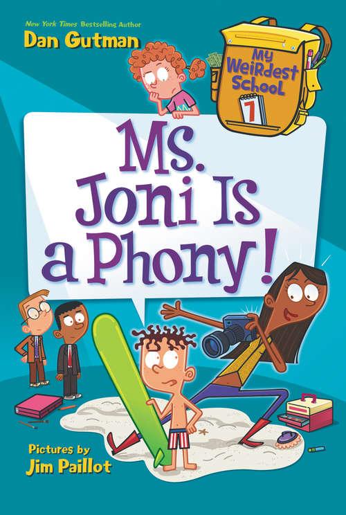 Ms. Joni Is a Phony! (My Weirdest School #7)