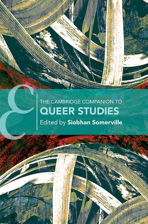 The Cambridge Companion to Queer Studies (Cambridge Companions to Literature)