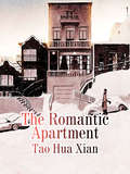 The Romantic Apartment: Volume 1 (Volume 1 #1)