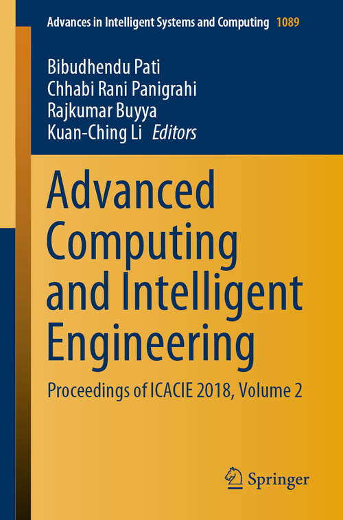 Advanced Computing and Intelligent Engineering: Proceedings of ICACIE 2018, Volume 2 (Advances in Intelligent Systems and Computing #1089)