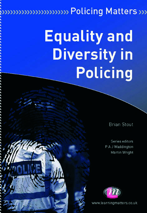 Equality and Diversity in Policing (Policing Matters Series)