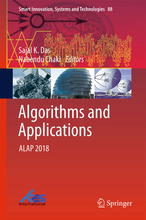 Algorithms and Applications: Alap 2018 (Smart Innovation, Systems And Technologies #88)
